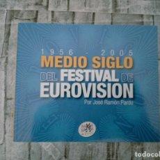 Libros: MEDIO SIGLO DEL FESTIVAL DE EUROVISIÓN (1956-2005) - JOSÉ RAMÓN PARDO. Lote 279575133