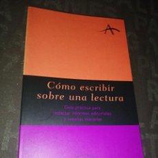 Libros: CÓMO ESCRIBIR SOBRE UNA LECTURA. GUÍA PRÁCTICA... ALBA EDITORIAL, GUÍAS DEL ESCRITOR. Lote 280749043