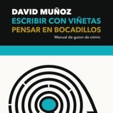 Livros em segunda mão: ESCRIBIR CON VIÑETAS, PENSAR EN BOCADILLOS - MUÑOZ PANTIGA, DAVID. Lote 281284173