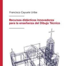 Livros em segunda mão: RECURSOS DIDÁCTICOS INNOVADORES PARA LA ENSEÑANZA DEL DIBUJO TÉCNICO - FRANCISCO CAYUELA URIBE. Lote 281297038