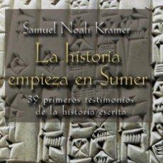 Livres: LA HISTORIA EMPIEZA EN SUMER - KRAMER, SAMUEL NOAH. Lote 281320688