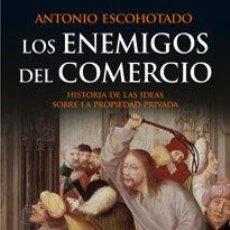 Libros: LOS ENEMIGOS DEL COMERCIO I - ANTONIO ESCOHOTADO. Lote 281451203