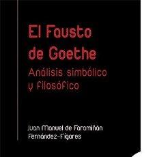 Libros: EL FAUSTO DE GOETHE /ANÁLISIS SIMBÓLICO Y FILOSÓFICO - DE FARAMIÑÁN, JUAN MANUEL. Lote 295853738
