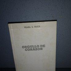 Libros: T2. L8. LIBRO. ORGULLO DE CORAZON. PEARL S. BUCK. Lote 282182923