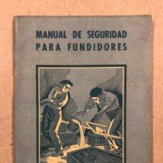 Libros: MANUAL DE SEGURIDAD PARA FUNDIDORES. ESTEBAN SALINAS SALAZAR. ARTES GRÁFICAS GRIJELMO 1949. Lote 282564298