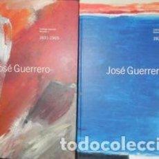 Libri di seconda mano: JOSÉ GUERRERO, CATÁLOGO RAZONADO, 2 TOMOS (1931-1969) (1970-1991) - VARIOS. Lote 283777253