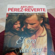 Libros: EL ORO DEL REY, PÉREZ REVERTE. Lote 284793898