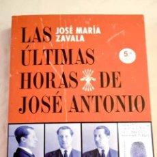 Livros em segunda mão: LAS ÚLTIMAS HORAS DE JOSÉ ANTONIO.- ZAVALA, JOSÉ MARÍA. Lote 285180503
