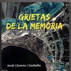 Libros: GRIETAS DE LA MEMORIA / JORDI LLORENS I CORBELLA / 1ª EDICIÓN 2013. Lote 285242338