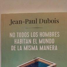 Libros: NO TODOS LOS HOMBRES HABITAN EL MUNDO DE LA MISMA MANERA. Lote 285496243