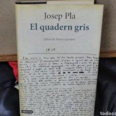 Libros: LIBRO EL CUADERNO GRIS DE JOSÉ PLA EDICIÓN DE NARCOS GAROLERA. Lote 285506798