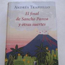 Libros: EL FINAL DE SANCHO PANZA Y OTRAS SUERTES/ANDRÉS TRAPIELLO. Lote 285668303
