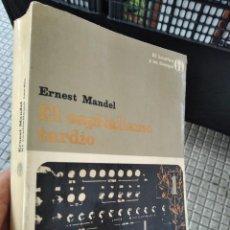 Libri di seconda mano: ERNEST MANDEL EL CAPITALISMO TARDIO 1972 MÉXICO PRIMERA EDICIÓN MUY BUEN ESTADO. Lote 285744953