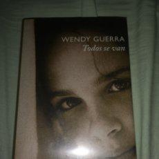 Libros: TODOS SE VAN WENDY GUERRA CIRCULO DE LECTORES. Lote 285760853