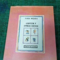 Libri di seconda mano: SARA MIDDA. CRECER Y OTROS VICIOS. Lote 285993578