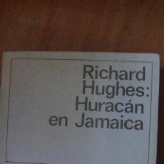 Libros: HURACÁN EN JAMAICA - RICHARD HUGHES - ED. DESTINO . 1 989. Lote 286002613