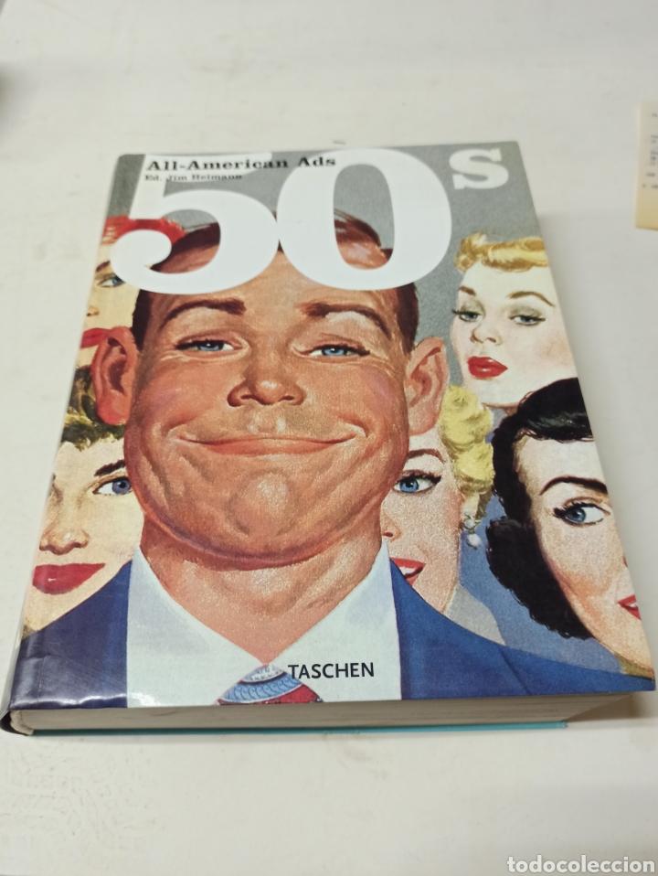 ALL AMERICAN ADS. ED. JIM HEIMANN. LIBRO SOBRE LA PUBLICIDAD DE LOS AÑOS 50 EN INGLÉS. TASCHEN,. (Libros sin clasificar)
