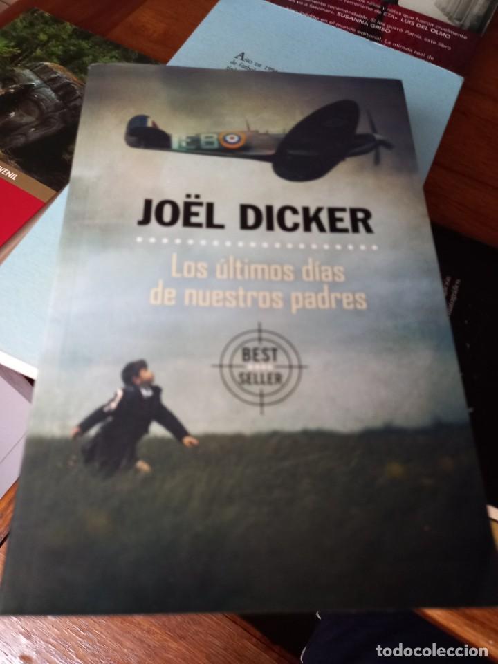 LOS ÚLTIMOS DÍAS DE NUESTROS PADRES - JOËL DICKER (Libros Nuevos - Literatura - Narrativa - Aventuras)