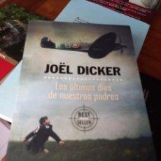 Libros: LOS ÚLTIMOS DÍAS DE NUESTROS PADRES - JOËL DICKER. Lote 286669213