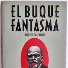 Libros: EL BUQUE FANTASMA - ANDRÉS TRAPIELLO. Lote 286880098