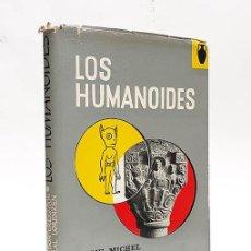 Libros: LOS HUMANOIDES. TRADUCCIÓN DE ANTONIO RIBERA. - MICHEL, AIME / VALLEE, JACQUES / CREIGHTON, GORDON /. Lote 287016903