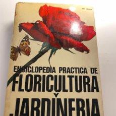 Livres: ENCICLOPEDIA PRACTICA DE FLORICULTURA Y JARDINERIA 1971.4,36 ENVÍO CERT.. Lote 287371598