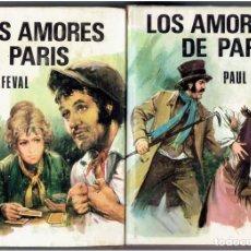 Libros: TOMOS 1 Y 2 COMPLETA-LOS AMORES DE PARIS PAUL FEVAL EDICIONES PETRONIO S.A.1971. Lote 287639083