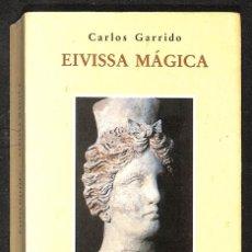 Libros: EIVISSA MÁGICA - CARLOS GARRIDO. Lote 287653378