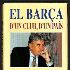 Libros: EL BARÇA D'UN CLUB, D'UN PAÍS - JAUME LLAURADÓ. Lote 287666798