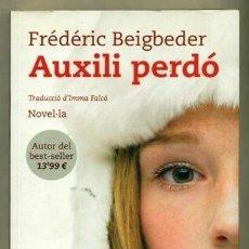 Libros: AUXILI PERDÓ - FRÉDÉRIC BEIGBEDER. Lote 287670433