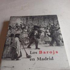 Libros: LOS BAROJA EN MADRID CATÁLOGO EXPOSICIÓN MUSEO MUNICIPAL 1997. Lote 287677048