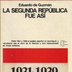 Libros: LA SEGUNDA REPUBLICA FUE ASI, GUZMAN ESPINOSA EDUARDO PUBLICADO POR EDITORIAL PLANETA, S.A., 1977. Lote 287679113