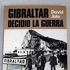 Libros: GIBRALTAR DECIDIÓ LA GUERRA JATO MIRANDA, DAVID PUBLICADO POR ACERVO., 1978 ISBN 10: 8470022474ISB. Lote 287680533