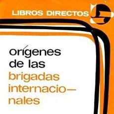 """Libros: ORÍGENES DE LAS BRIGADAS INTERNACIONALES. AGUILERA DURÁN, LUIS. """"185 PP. 18,2X11,3. RÚSTICA. PRESEN. Lote 287681808"""