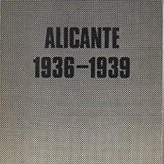 Libros: ALICANTE 1936-1939. CHIPONT MARTINEZ, EMILIO. PUBLICADO POR EDITORA NACIONAL., MADRID., 1974 L 18. Lote 287682568
