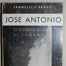Libros: JOSE ANTONIO. EL HOMBRE, EL JEFE, EL CAMARADA BRAVO, FRANCISCO MADRID, EDICIONES ESPAÑOLAS, 1940,. Lote 287683268