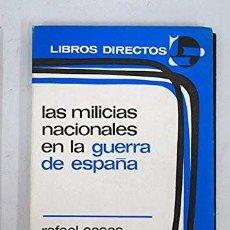 Libros: LAS MILICIAS NACIONALES EN LA GUERRA DE ESPAÑA CASAS DE LA VEGA, RAFAEL PUBLICADO POR EDITORA NAC. Lote 287684213