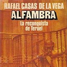 Libros: ALFAMBRA. LA RECONQUISTA DE TERUEL CASAS DE LA VEGA, RAFAEL PUBLICADO POR LUIS DE CARALT, 1976 ISB. Lote 287685328