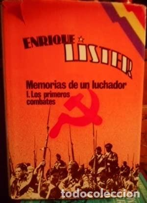 MEMORIAS DE UN LUCHADOR I. LOS PRIMEROS COMBATES ENRIQUE LÍSTER ENCUADERNACIÓN DE TAPA DURA CON SO (Libros sin clasificar)