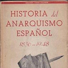 Libros: HISTORIA DEL ANARQUISMO ESPAÑOL (1836-1948) EDUARDO COMÍN COLOMER  MADRID. ENCUADERNACIÓN EN RÚSTI. Lote 287689363
