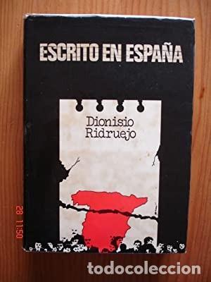 ESCRITO EN ESPAÑA. DIONISIO RIDRUEJO. GARCIA DEL TORO 1976 CONDICIÓN: BUEN ESTADO. 24X17 CM. 460 (Libros sin clasificar)