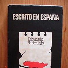 Libros: ESCRITO EN ESPAÑA. DIONISIO RIDRUEJO. GARCIA DEL TORO 1976 CONDICIÓN: BUEN ESTADO. 24X17 CM. 460. Lote 287690813
