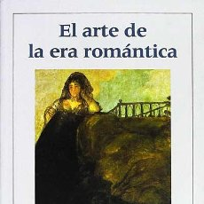 Libros: EL ARTE DE LA ERA ROMÁNTICA - VARIOS AUTORES. Lote 287708248