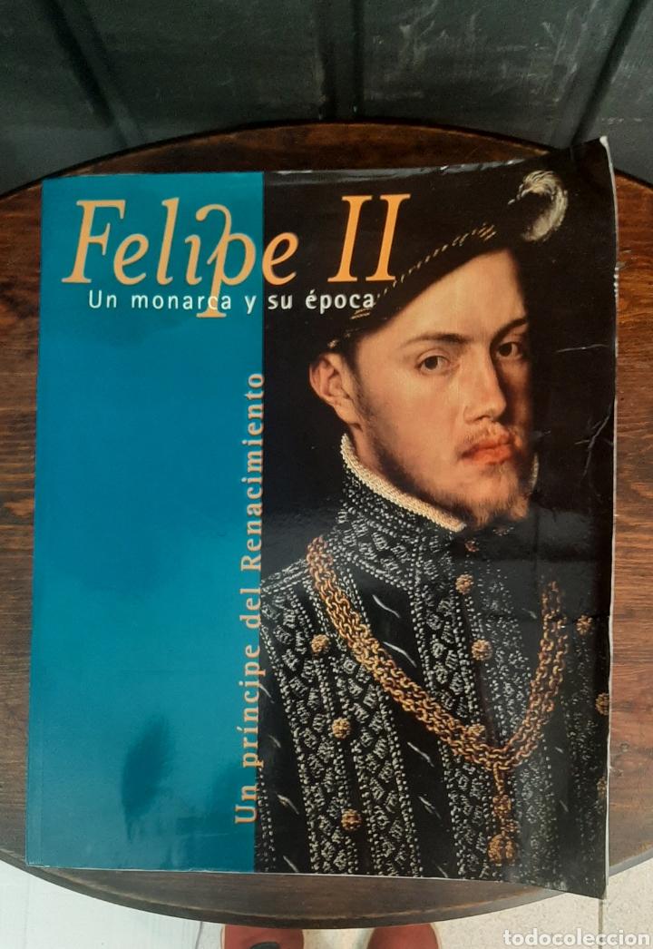 FELIPE II UN MONARCA Y SU ÉPOCA (Libros sin clasificar)