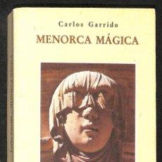 Libros: MENORCA MÁGICA - CARLOS GARRIDO TORRES. Lote 287655148
