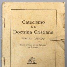 Libros: CATECISMO DE LA DOCTRINA CRISTIANA. TERCER GRADO. - DIÓCESIS DE TORTOSA. Lote 287732423