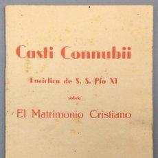 Libros: CASTI CONNUBII... ENCÍCLICA DE S. S. PÍO XI SOBRE EL MATRIMONIO CRISTIANO - S. S. PÍO XI. Lote 287736233