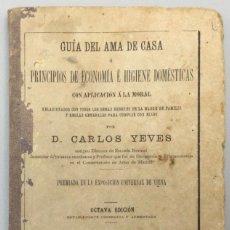 Libros: GUÍA DEL AMA DE CASA O PRINCIPIOS DE ECONOMÍA É HIGIENE DOMÉSTICAS, CON APLICACIÓN A LA MORAL, RELAC. Lote 287737763