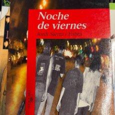 Libros: SIERRA I FABRA, JORDI. - NOCHE DE VIERNES.. Lote 287759123