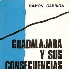 Libros: GUADALAJARA Y SUS CONSECUENCIAS GARRIGA, RAMON 1974 G. DEL TORO, MADRID COL. DOCUMENTOS DE LA GUERR. Lote 287841833